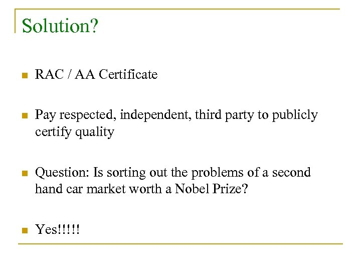 Solution? n RAC / AA Certificate n Pay respected, independent, third party to publicly