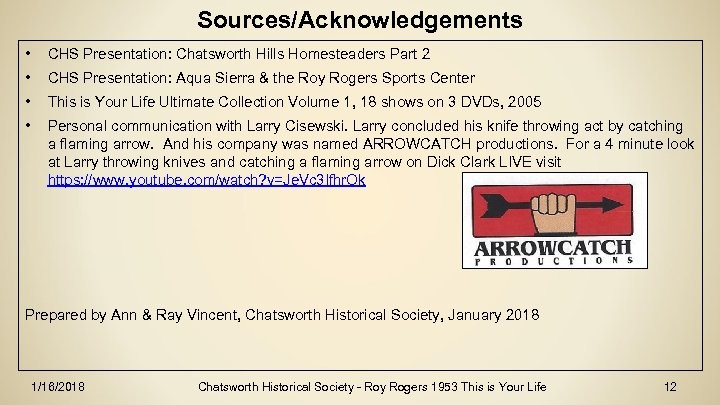 Sources/Acknowledgements • CHS Presentation: Chatsworth Hills Homesteaders Part 2 • CHS Presentation: Aqua Sierra