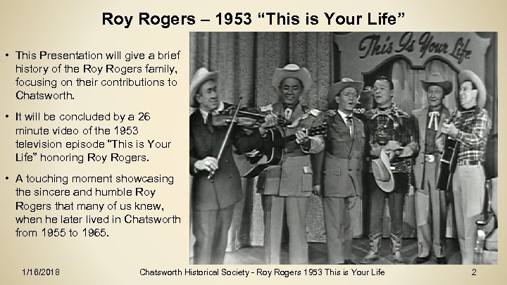 """Roy Rogers – 1953 """"This is Your Life"""" • This Presentation will give a"""