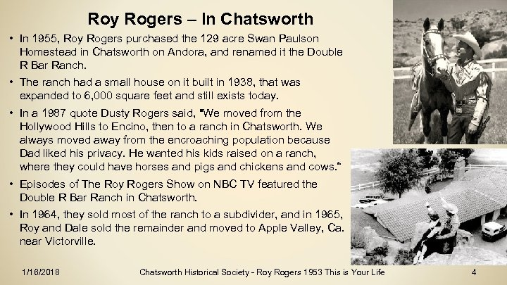 Roy Rogers – In Chatsworth • In 1955, Roy Rogers purchased the 129 acre