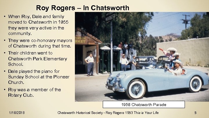 Roy Rogers – In Chatsworth • When Roy, Dale and family moved to Chatsworth