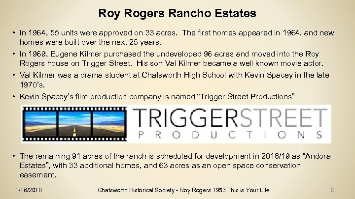 Roy Rogers Rancho Estates • In 1964, 55 units were approved on 33 acres.