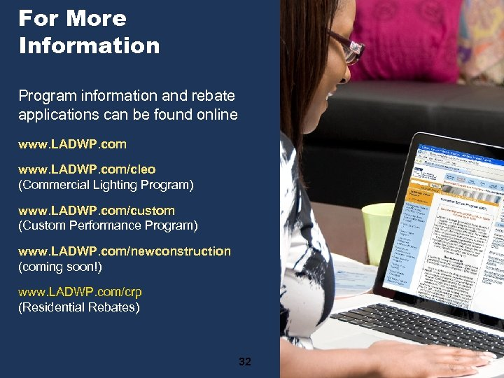 For More Information Program information and rebate applications can be found online www. LADWP.