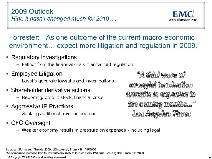 "2009 Outlook Hint: It hasn't changed much for 2010…. Forrester: ""As one outcome of"