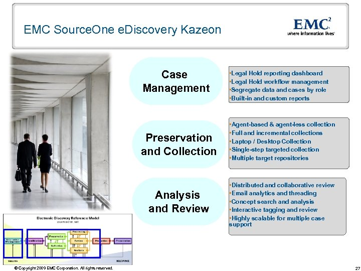 EMC Source. One e. Discovery Kazeon Case Management Preservation and Collection Analysis and Review
