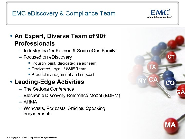 EMC e. Discovery & Compliance Team An Expert, Diverse Team of 90+ Professionals –