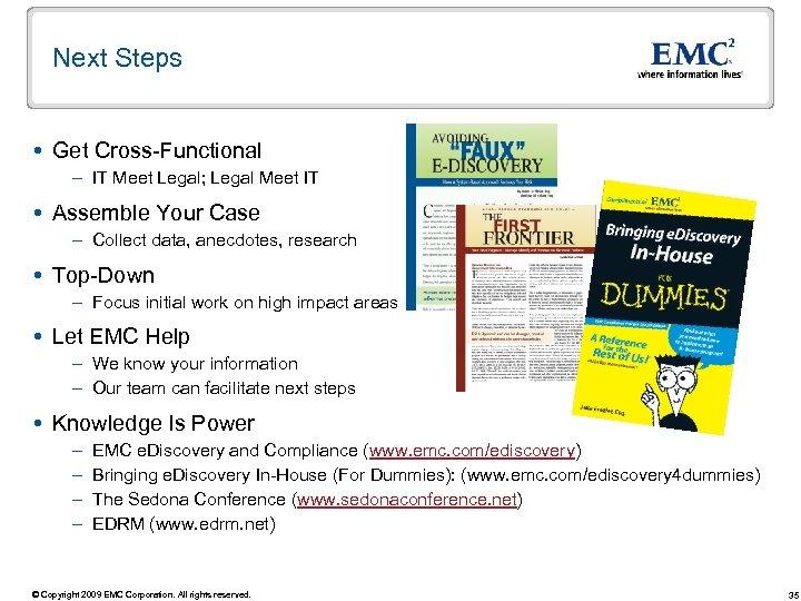 Next Steps Get Cross-Functional – IT Meet Legal; Legal Meet IT Assemble Your Case