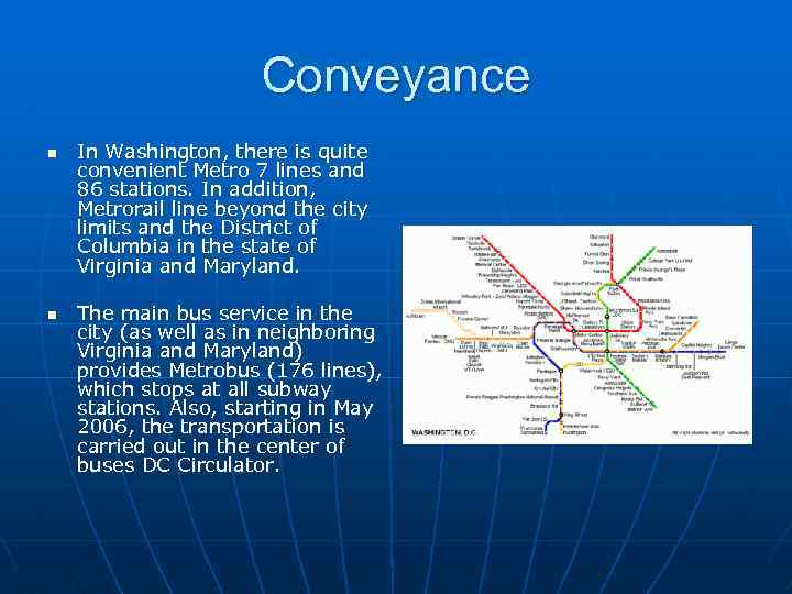 Conveyance n n In Washington, there is quite convenient Metro 7 lines and 86
