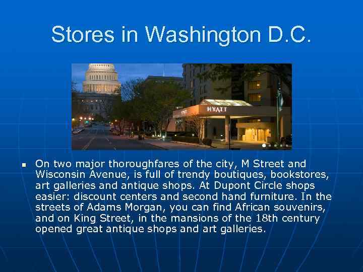 Stores in Washington D. C. n On two major thoroughfares of the city, M
