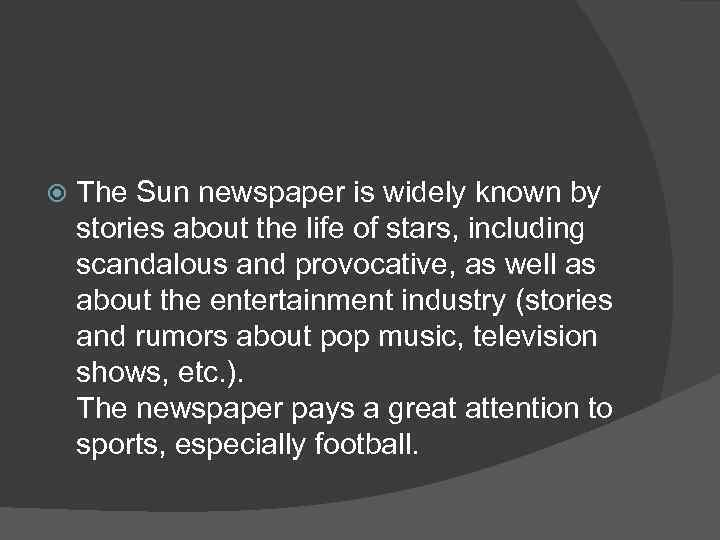 The Sun newspaper is widely known by stories about the life of stars,