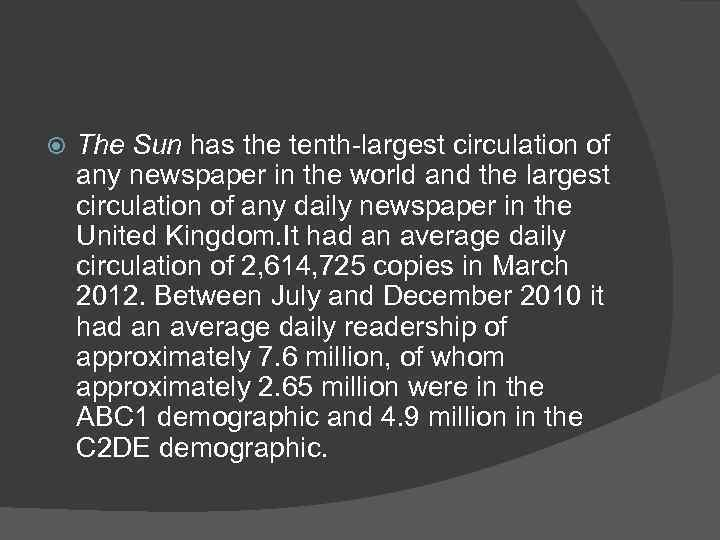 The Sun has the tenth-largest circulation of any newspaper in the world and