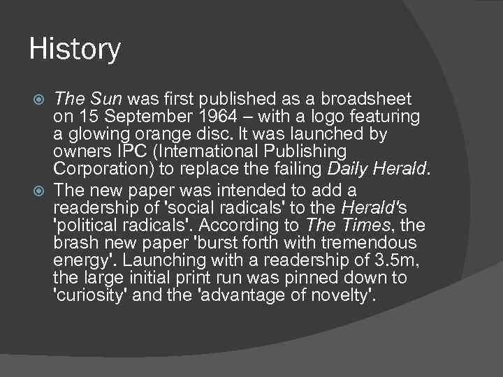 History The Sun was first published as a broadsheet on 15 September 1964 –