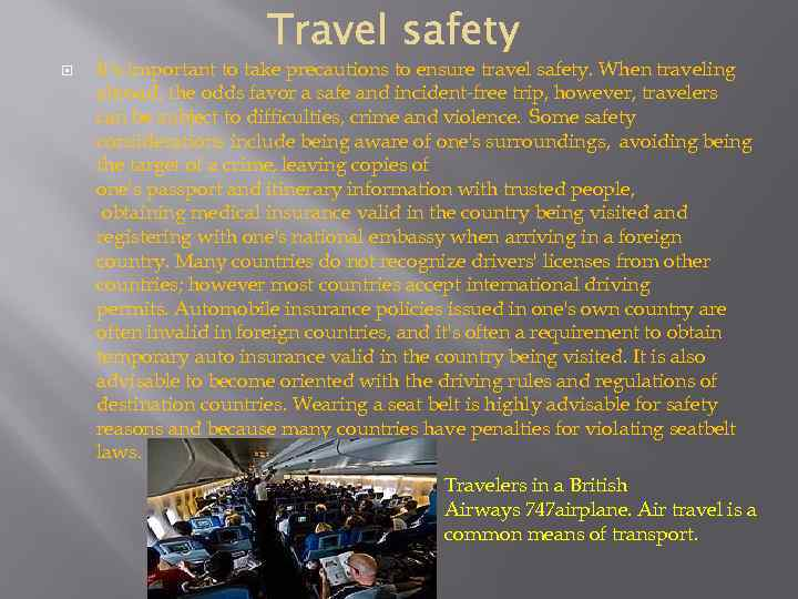 It's important to take precautions to ensure travel safety. When traveling abroad, the