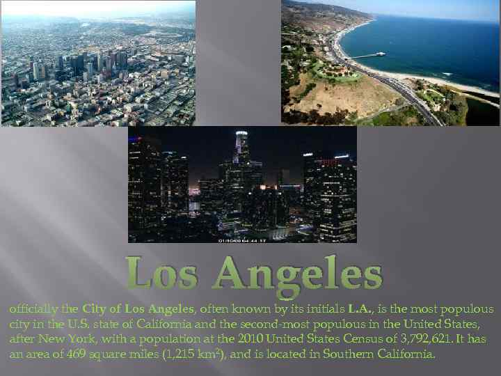 Los Angeles officially the City of Los Angeles, often known by its initials L.