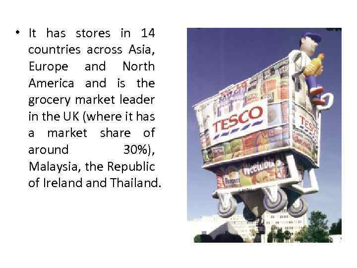 • It has stores in 14 countries across Asia, Europe and North America