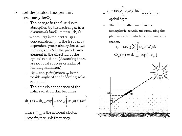 • Let the photon flux per unit frequency be – The change in