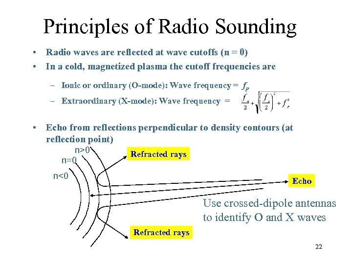 Principles of Radio Sounding • Radio waves are reflected at wave cutoffs (n =
