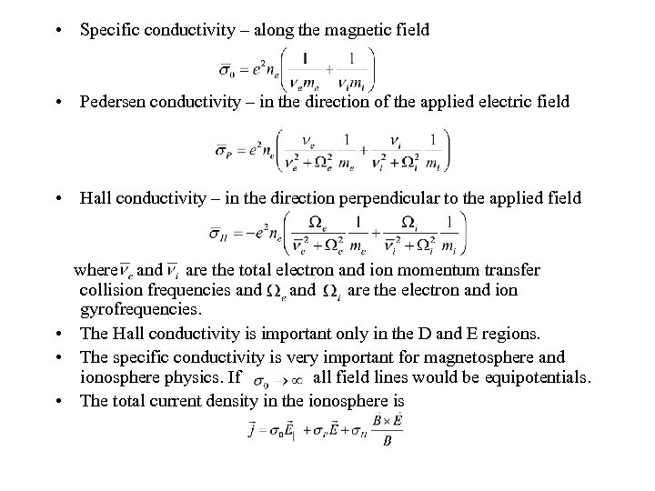 • Specific conductivity – along the magnetic field • Pedersen conductivity – in