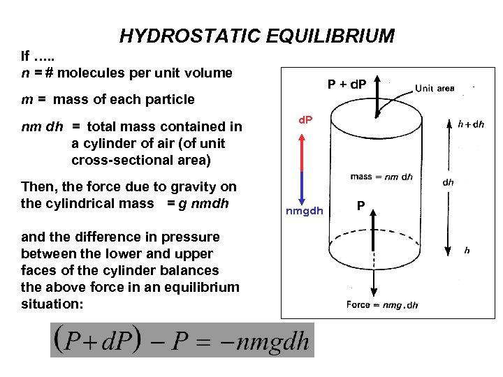 HYDROSTATIC EQUILIBRIUM If …. . n = # molecules per unit volume P +