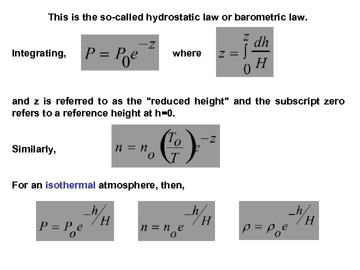 This is the so-called hydrostatic law or barometric law. Integrating, where and z is
