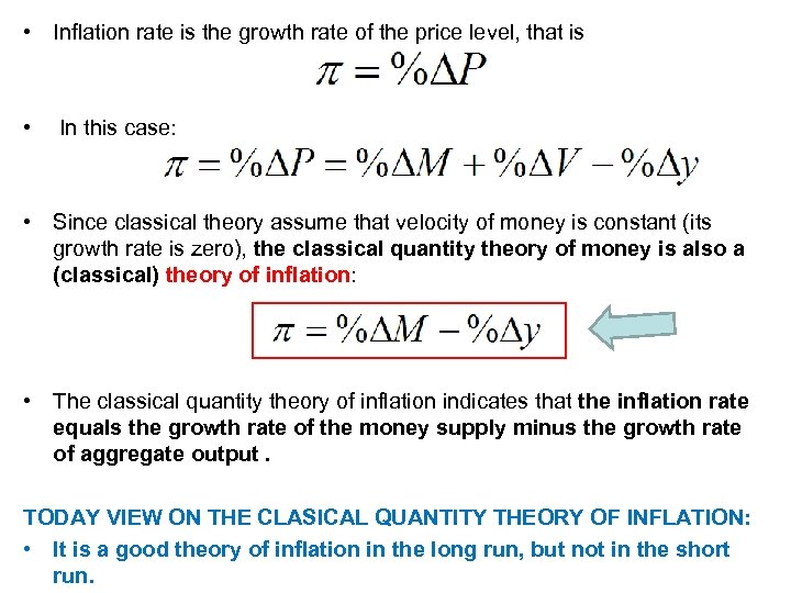 • Inflation rate is the growth rate of the price level, that is