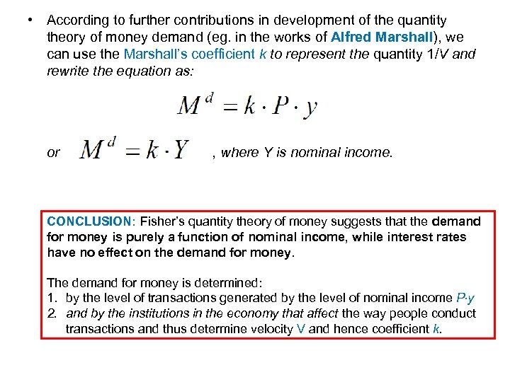 • According to further contributions in development of the quantity theory of money