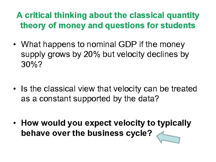 A critical thinking about the classical quantity theory of money and questions for students