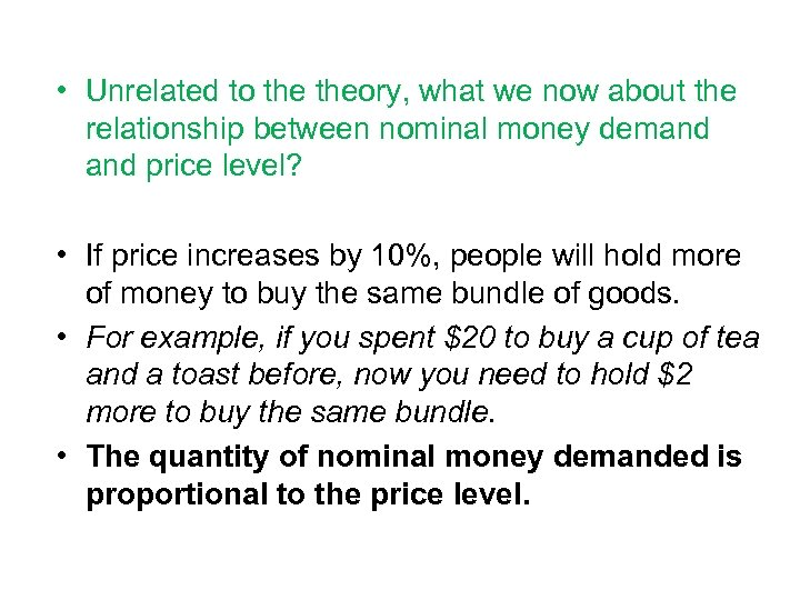 • Unrelated to theory, what we now about the relationship between nominal money