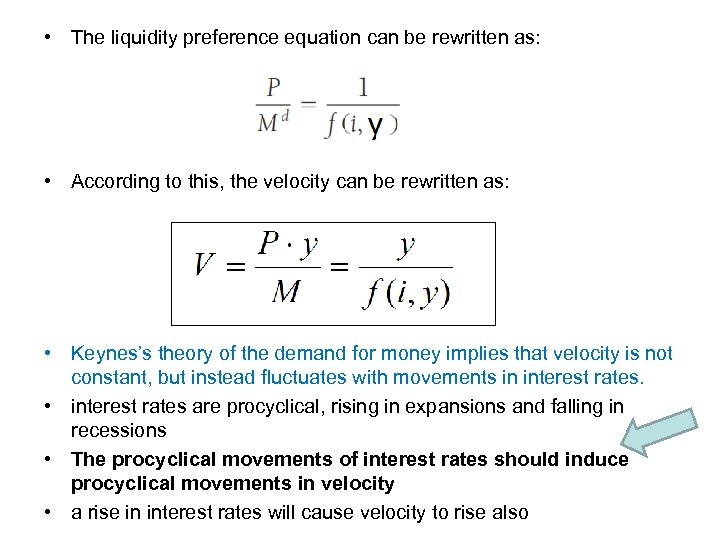 • The liquidity preference equation can be rewritten as: • According to this,
