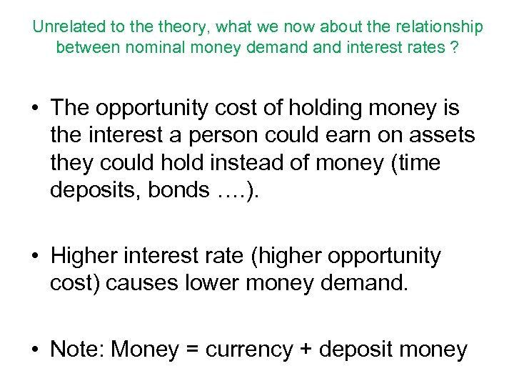 Unrelated to theory, what we now about the relationship between nominal money demand interest