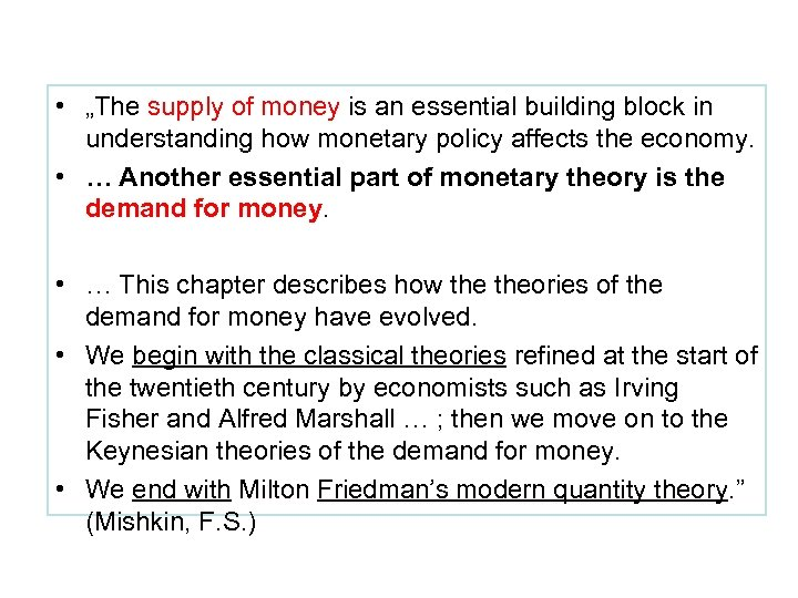 "• ""The supply of money is an essential building block in understanding how"