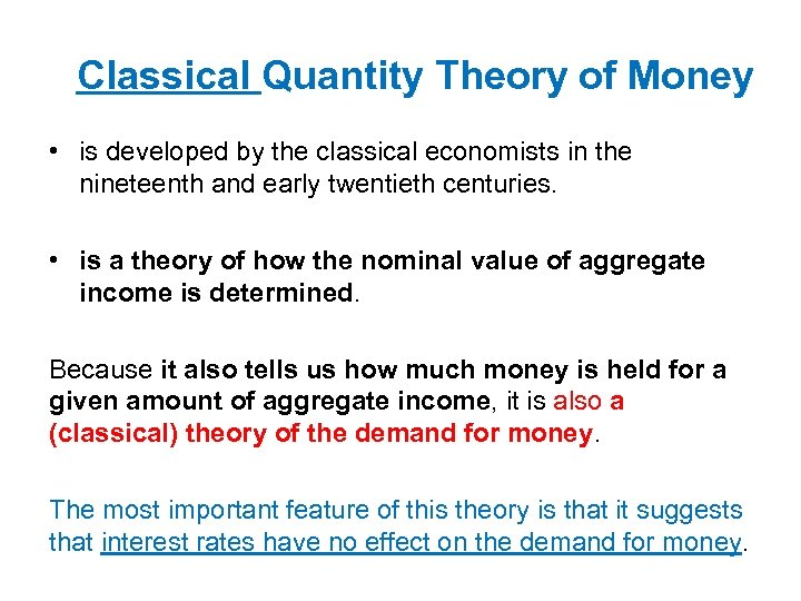 Classical Quantity Theory of Money • is developed by the classical economists in the