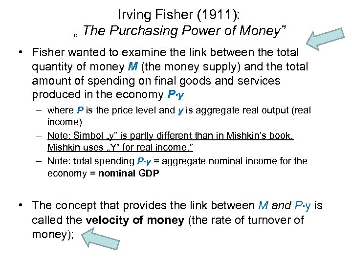 """Irving Fisher (1911): """" The Purchasing Power of Money"""" • Fisher wanted to examine"""