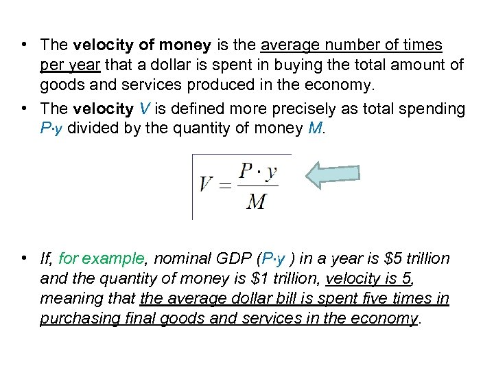 • The velocity of money is the average number of times per year