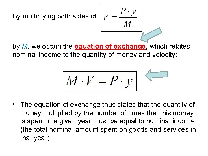 By multiplying both sides of by M, we obtain the equation of exchange, which