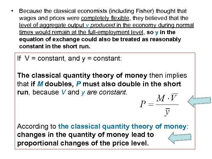 • Because the classical economists (including Fisher) thought that wages and prices were