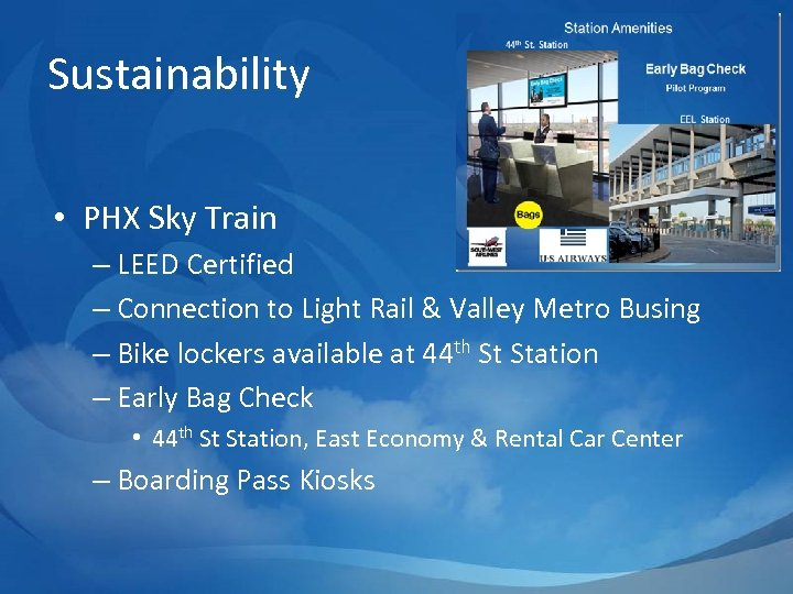 Sustainability • PHX Sky Train – LEED Certified – Connection to Light Rail &