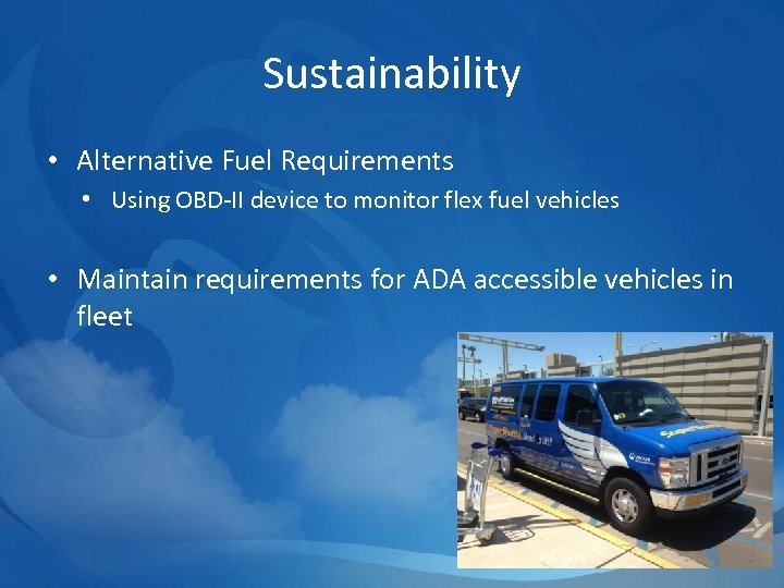 Sustainability • Alternative Fuel Requirements • Using OBD-II device to monitor flex fuel vehicles