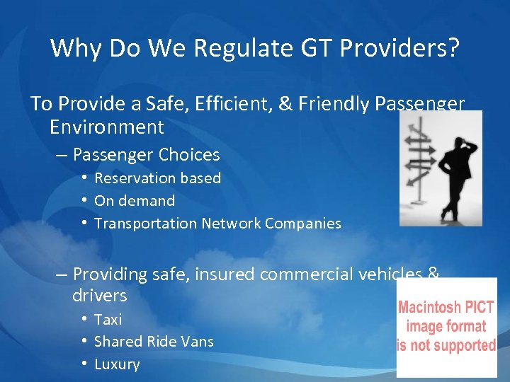 Why Do We Regulate GT Providers? To Provide a Safe, Efficient, & Friendly Passenger