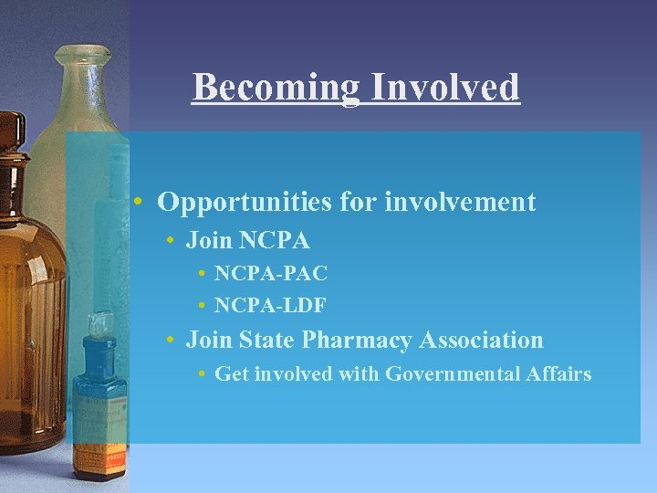 Becoming Involved • Opportunities for involvement • Join NCPA • NCPA-PAC • NCPA-LDF •