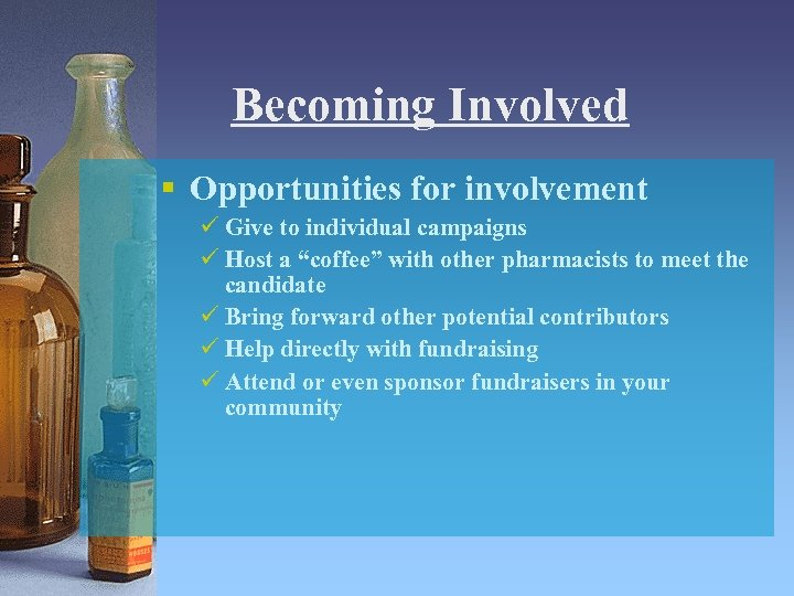 Becoming Involved § Opportunities for involvement ü Give to individual campaigns ü Host a