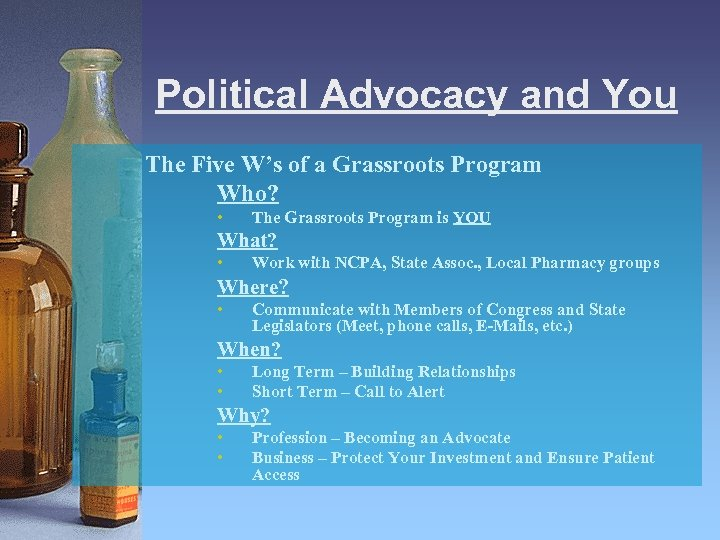 Political Advocacy and You The Five W's of a Grassroots Program Who? • The