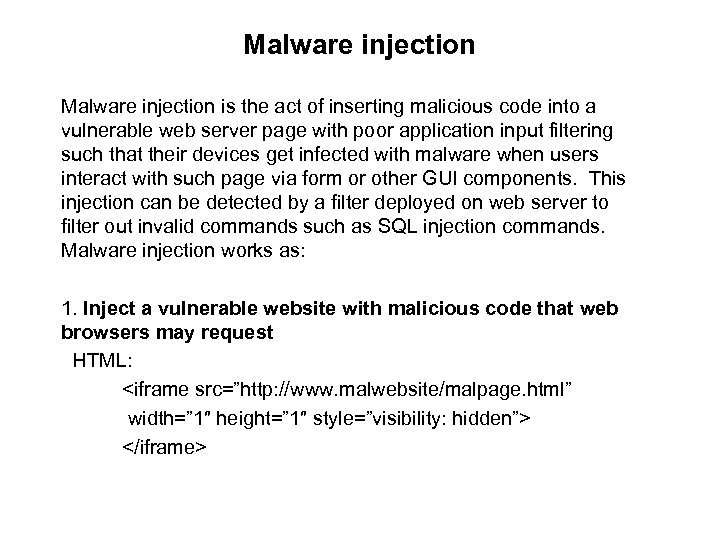 Malware injection is the act of inserting malicious code into a vulnerable web server