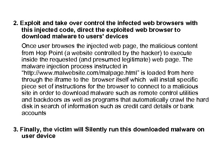 2. Exploit and take over control the infected web browsers with this injected code,