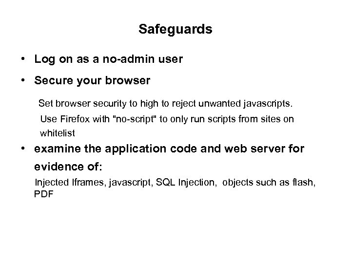 Safeguards • Log on as a no-admin user • Secure your browser Set browser