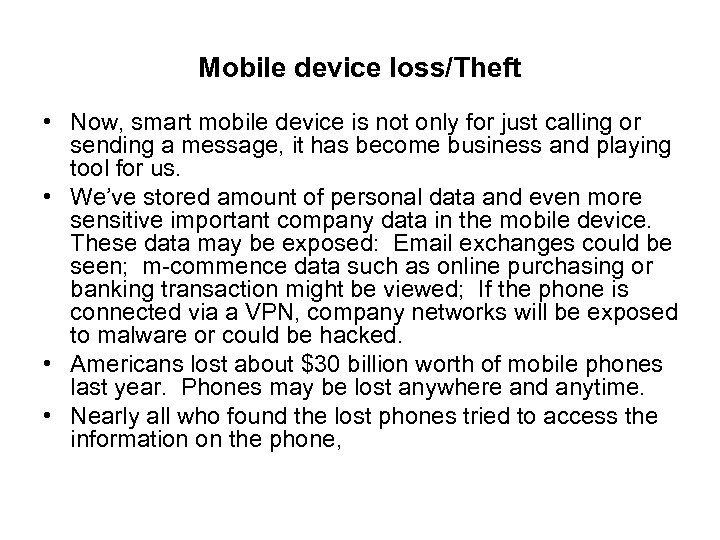 Mobile device loss/Theft • Now, smart mobile device is not only for just calling