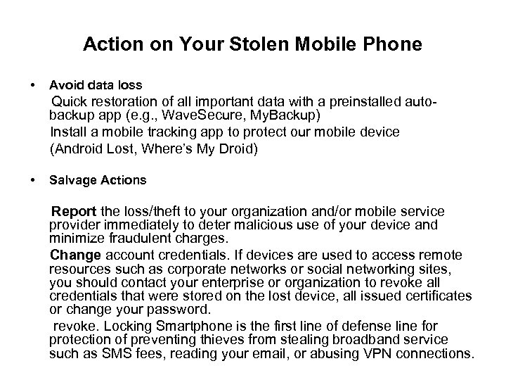 Action on Your Stolen Mobile Phone • Avoid data loss Quick restoration of all