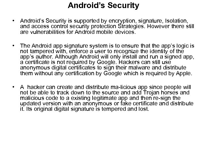 Android's Security • Android's Security is supported by encryption, signature, Isolation, and access control