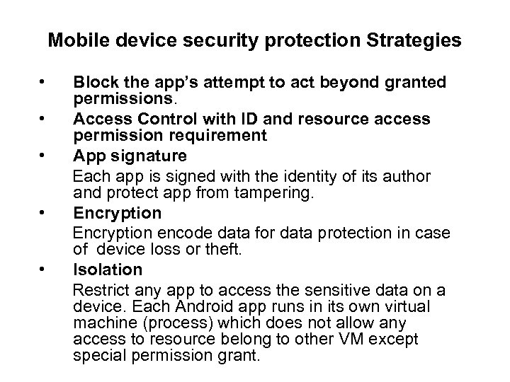 Mobile device security protection Strategies • Block the app's attempt to act beyond granted