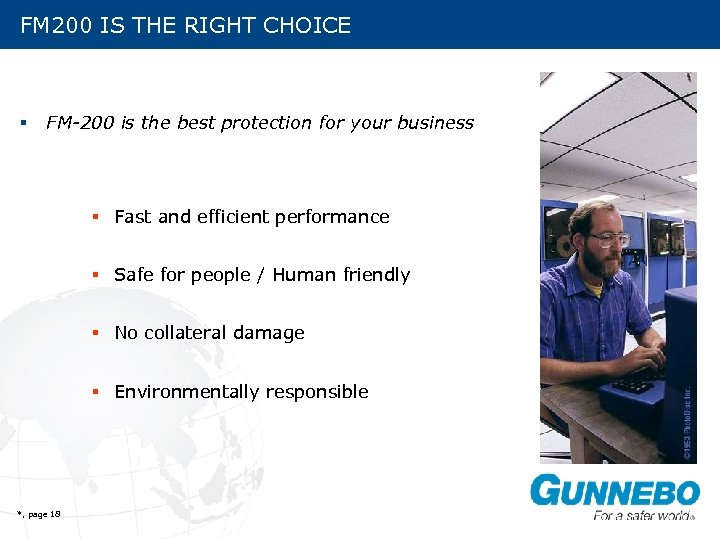 FM 200 IS THE RIGHT CHOICE § FM-200 is the best protection for your